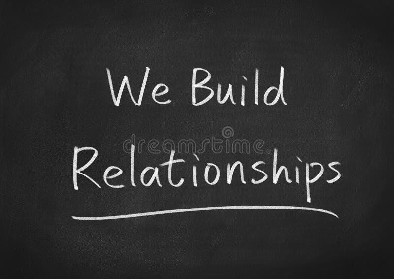 We build relationships. Text on blackboard background vector illustration
