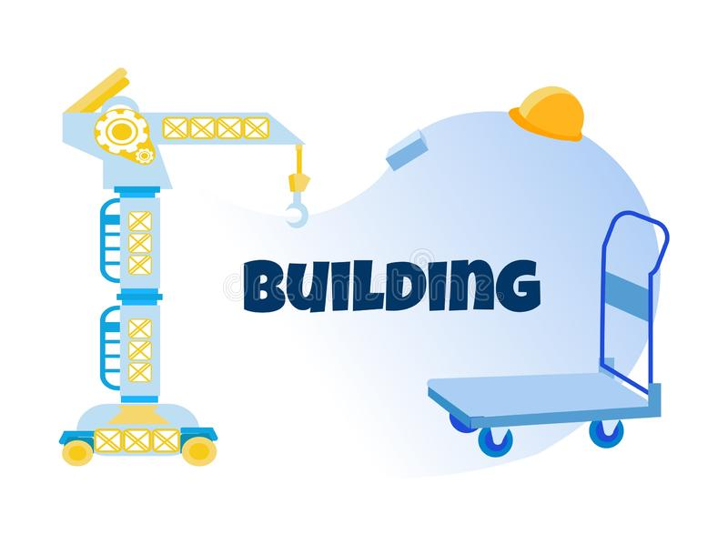 Building Poster with Cartoon Tower Crane and Cart. Building Flat Poster. Cartoon Mobile Tower Crane on Wheels, Empty Cart, Helmet and Brick. Work Process royalty free illustration