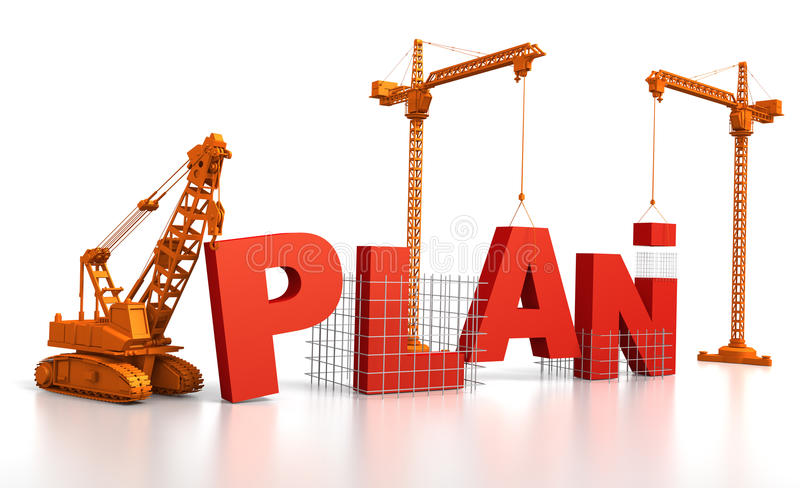 Building a Plan. 3D render illustration of construction site, including cranes and lifting machine, where the word Plan is being built royalty free illustration