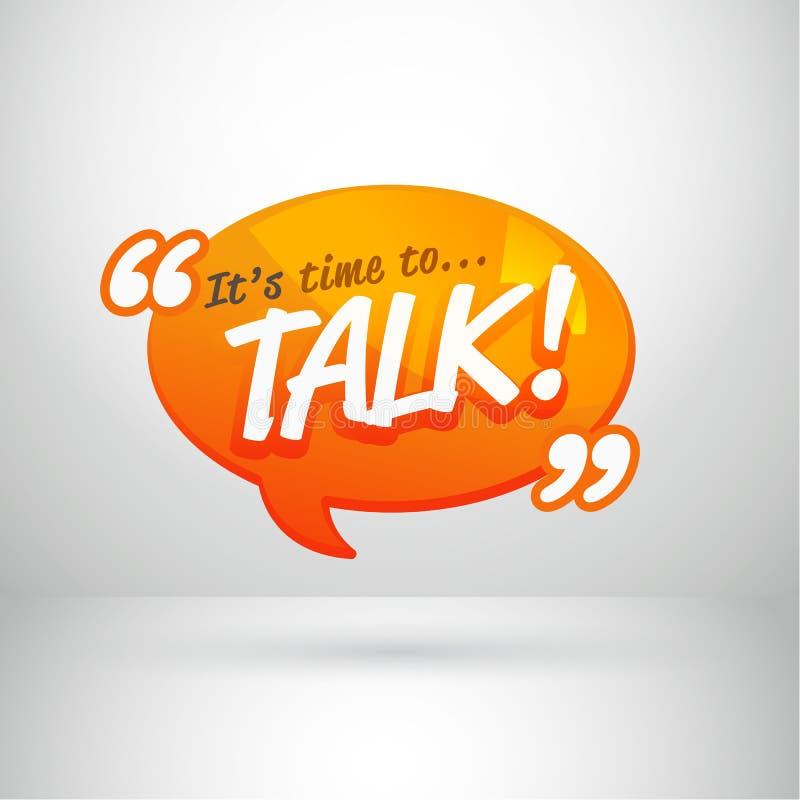 Bulle de la parole avec le ` de lettrage il temps du ` s de parler le ` l'entretien, parlent, forum ou concept de symbole de conv illustration stock