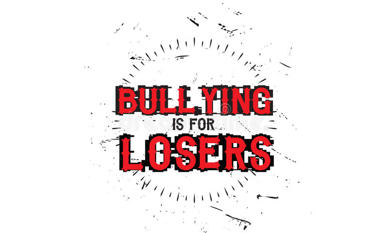 Bullying quote. Bullying is for losers vector background wallpaper royalty free illustration