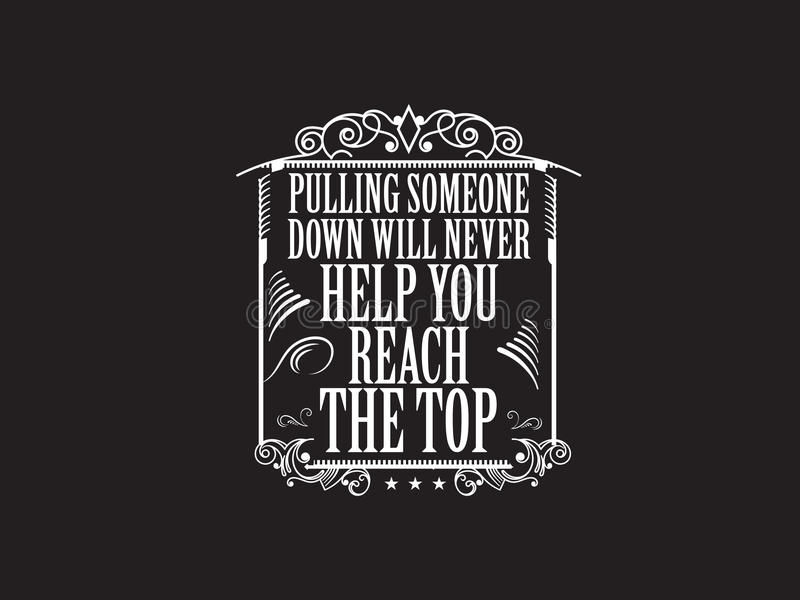 Bullying quote. Pulling someone down will never help you reach the top vector background wallpaper stock illustration