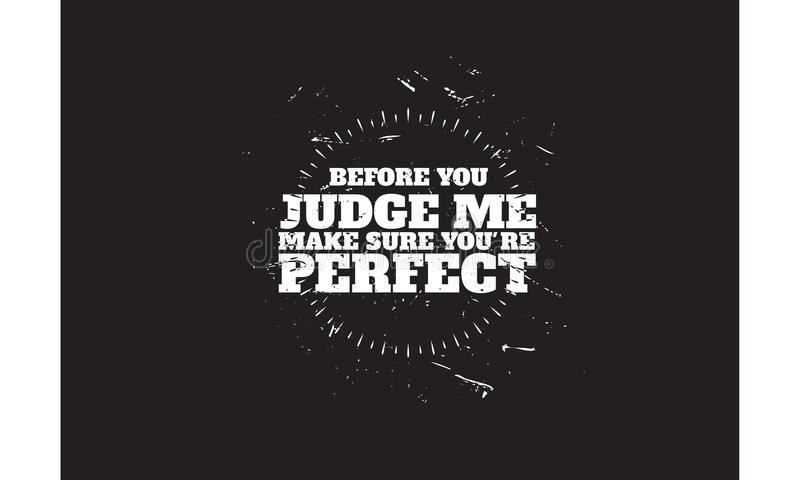 before you judge me make sure you`re perfect stock vector