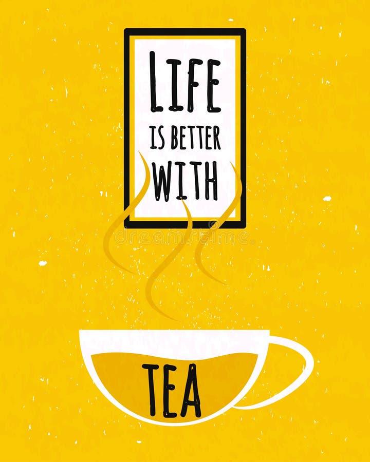 Buntes Typografieplakat mit Motivzitatleben ist mit einer Schale wohlriechendem grünem Tee besser, der auf altem Papierbeschaffen vektor abbildung