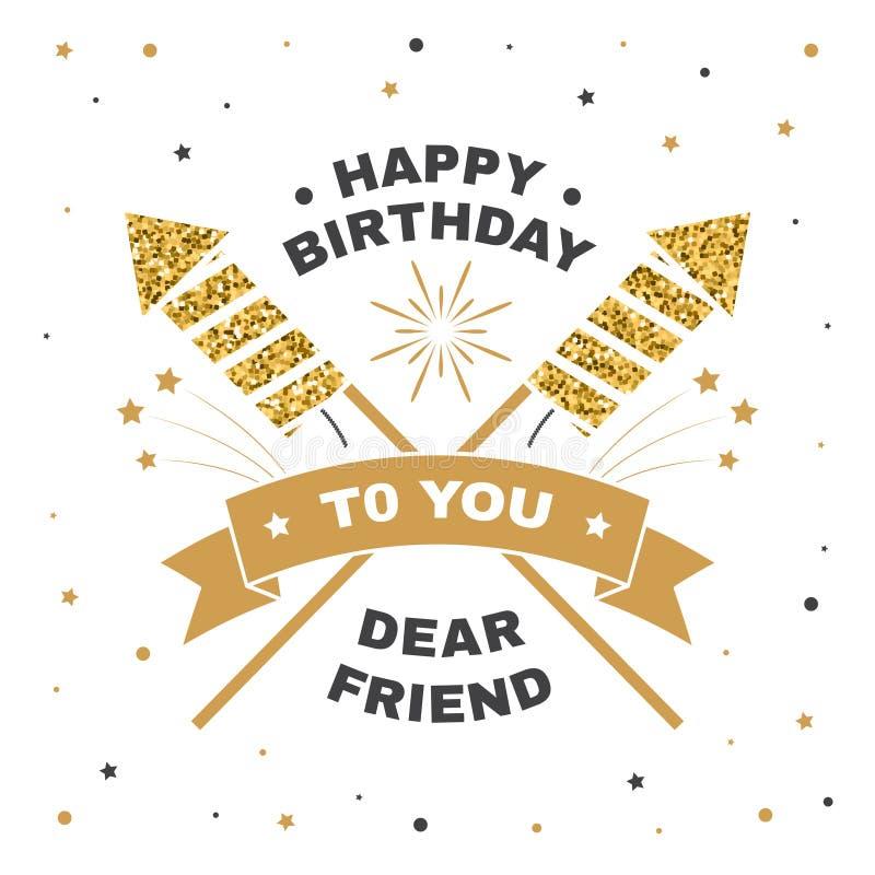 Buon compleanno caro amico Distintivo, carta, con i razzi del fuoco d'artificio, il fuoco d'artificio ed il nastro scintillanti V illustrazione di stock