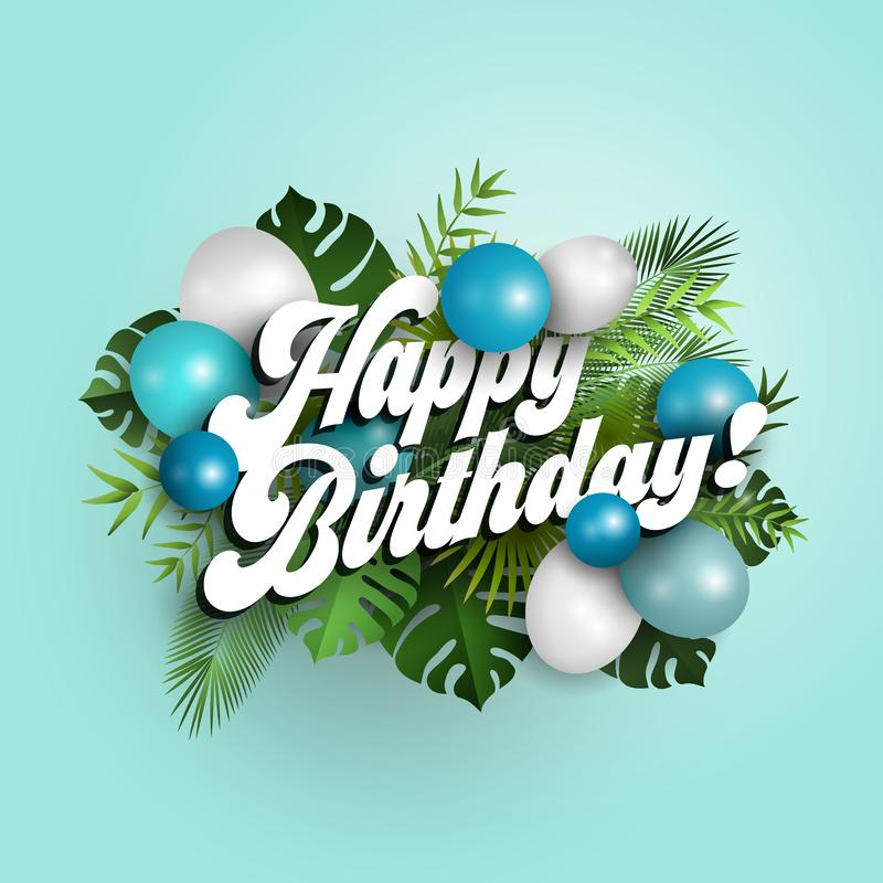 Buon compleanno del testo con i palloni blu e le foglie tropicali su fondo blu, illustrazione illustrazione di stock