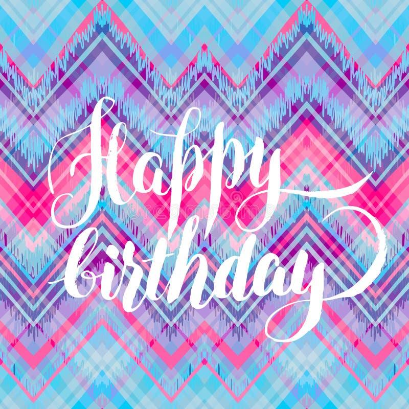 Buon compleanno, iscrizione calligrafica sopra il picchiettio etnico di zigzag illustrazione vettoriale