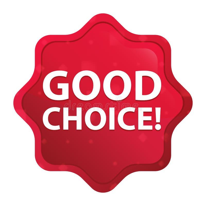 Buona scelta! nebbioso è aumentato il bottone rosso dell'autoadesivo dello starburst royalty illustrazione gratis