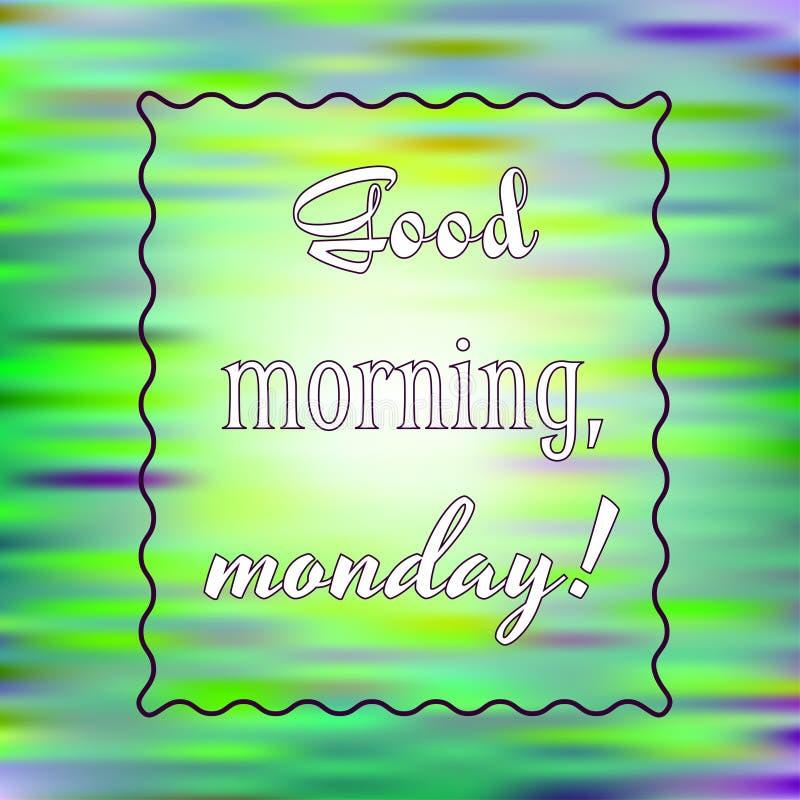 Buongiorno ispiratore di citazione, lunedì su fondo luminoso Manifesto motivazionale Disegno di scheda decorativo illustrazione vettoriale