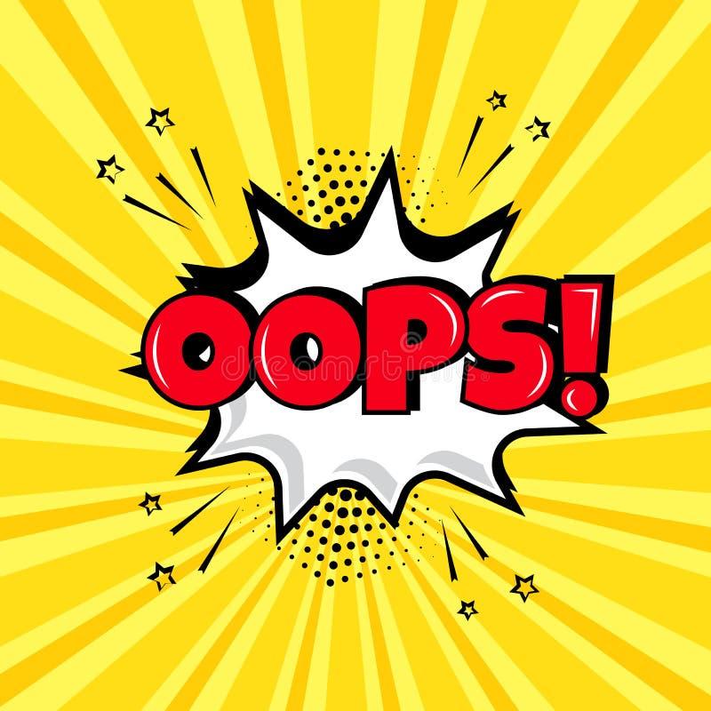 Burbuja blanca del discurso con Oops palabra en fondo amarillo Efectos sonoros cómicos en estilo del arte pop Ilustración del vec ilustración del vector
