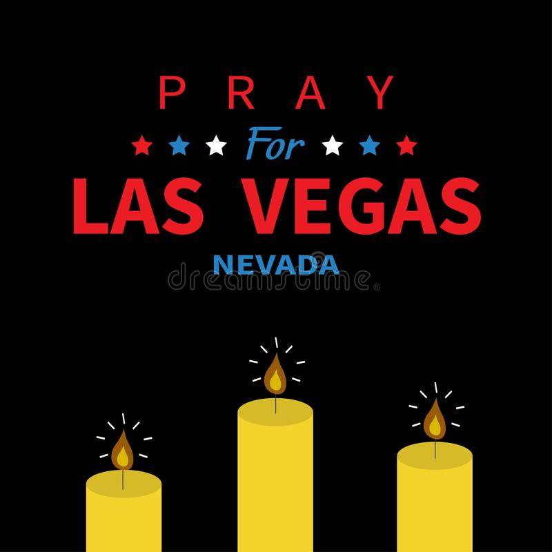 Burning candle fire set. Pray for Las Vegas Nevada text. Tribute to victims of terrorism attack mass shooting in LV October 1, 201. 7. Helping support concept royalty free illustration