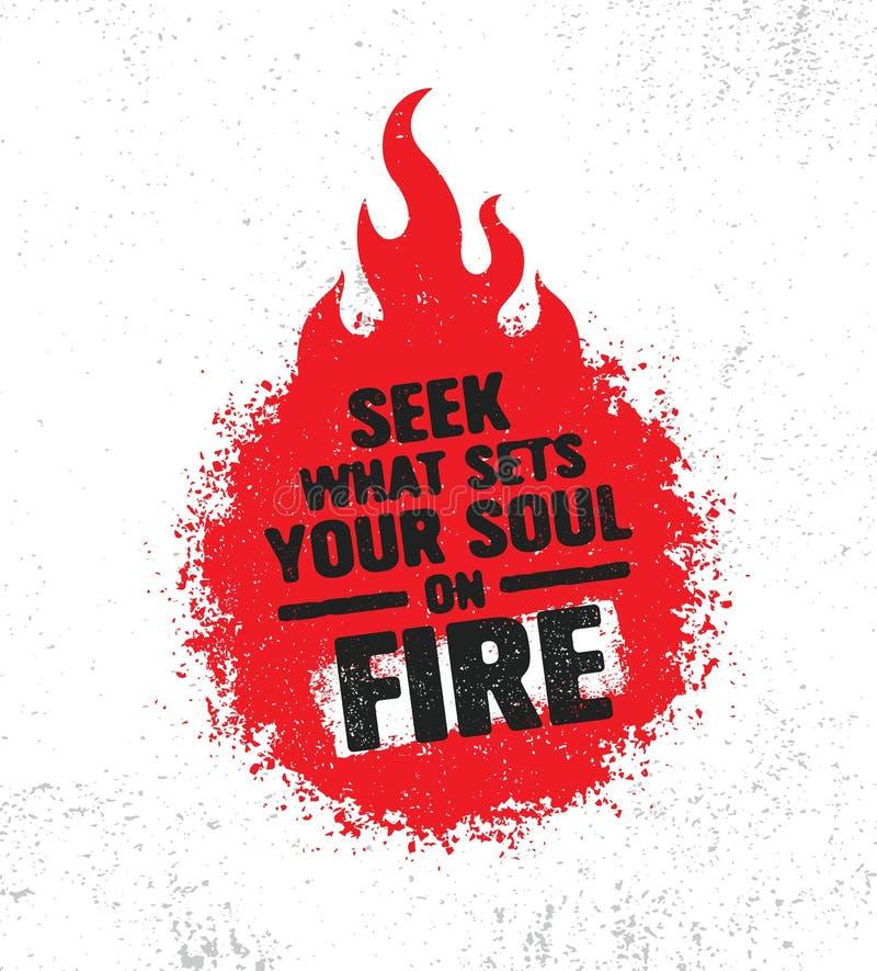 Busca o que ajusta sua alma no fogo Molde criativo inspirador do cartaz das citações da motivação Projeto da bandeira da tipograf ilustração stock