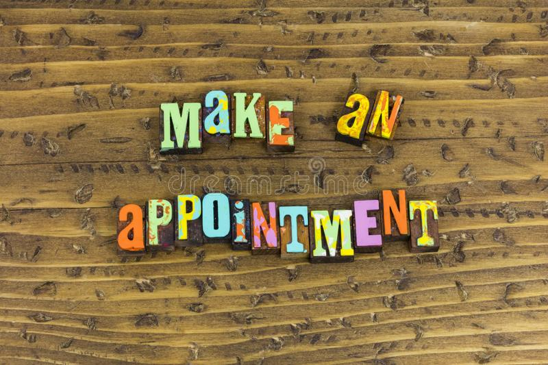 Make an appointment calendar schedule. Business appointment calendar schedule letterpress now today advance reminder staff meeting medical save date organize royalty free stock images
