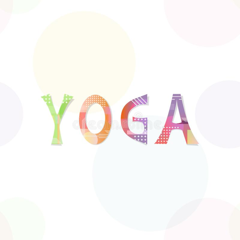 Vector illustration with bright inscription YOGA on abstract background. For business card, brochure, post in social media or mailing, banner, poster vector illustration