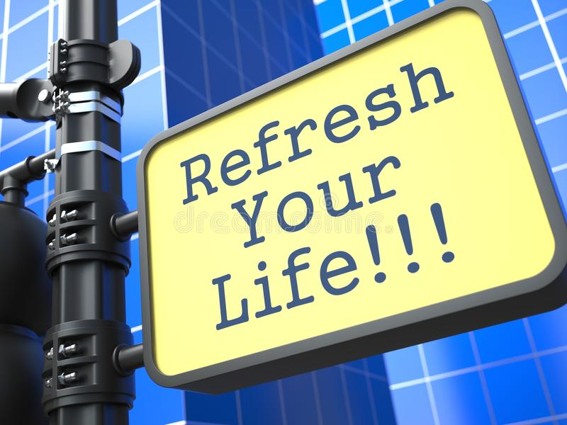Business Concept. Refresh Your Life Roadsign. royalty free illustration