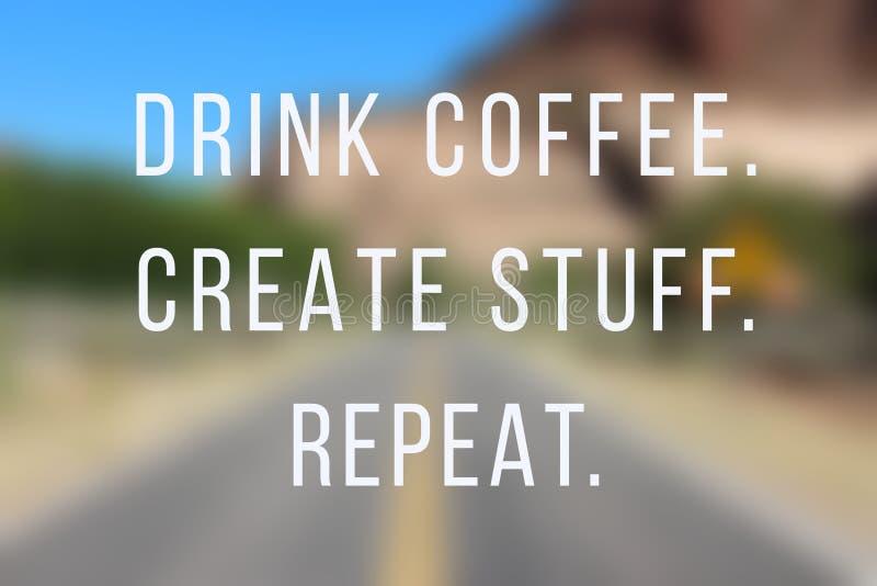 Drink coffee, create stuff stock photos