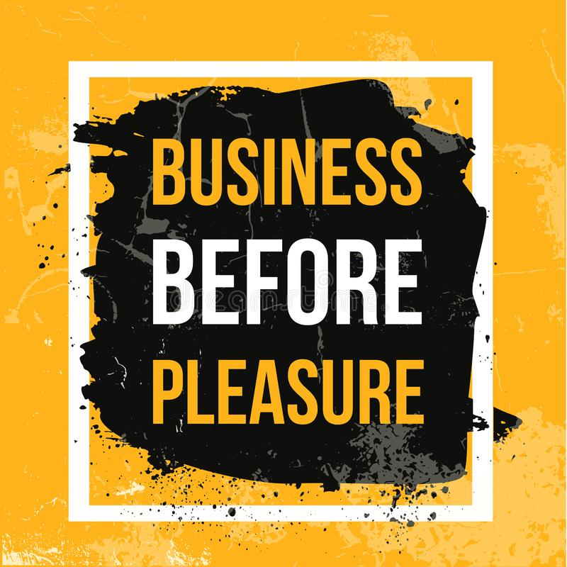 Business before pleasure. Typographic motivational poster about working hard. Typography for career message, print, wall.  stock illustration