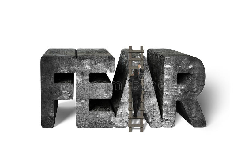 Businessman climbing ladder conquering fear concrete word isolated on white. Businessman climbing wooden ladder conquering 3d fear mottled concrete word isolated royalty free stock photos