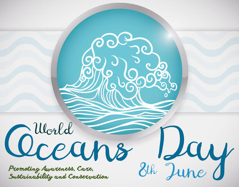 Button with Wave and Some Precepts about World Oceans Day, Vector Illustration. Silver round button with a wave design inside and some precepts about the World royalty free illustration