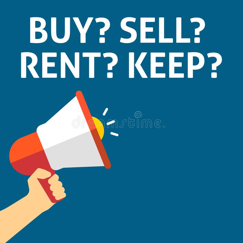 BUY? SELL? RENT? KEEP? Announcement. Hand Holding Megaphone With Speech Bubble vector illustration