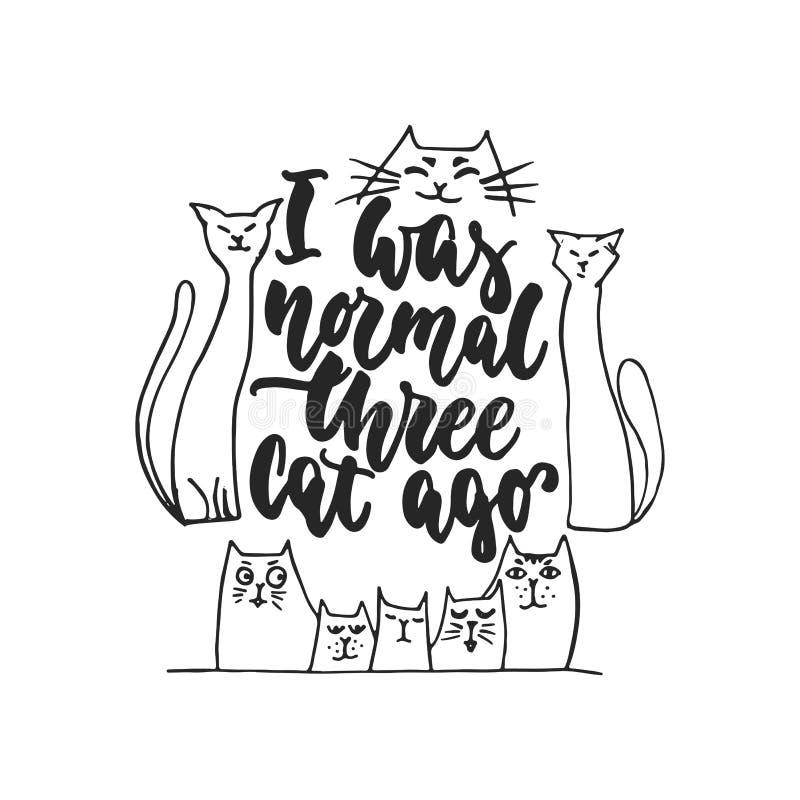 Byłem trzy kota temu normalna - ręka rysującym dancingowym literowania wycena odizolowywającym ilustracja wektor