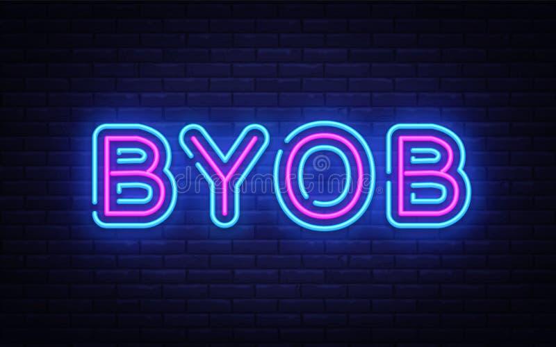 Byob霓虹文本传染媒介设计模板 带来您自己的瓶霓虹灯广告,轻的横幅设计元素五颜六色现代 皇族释放例证
