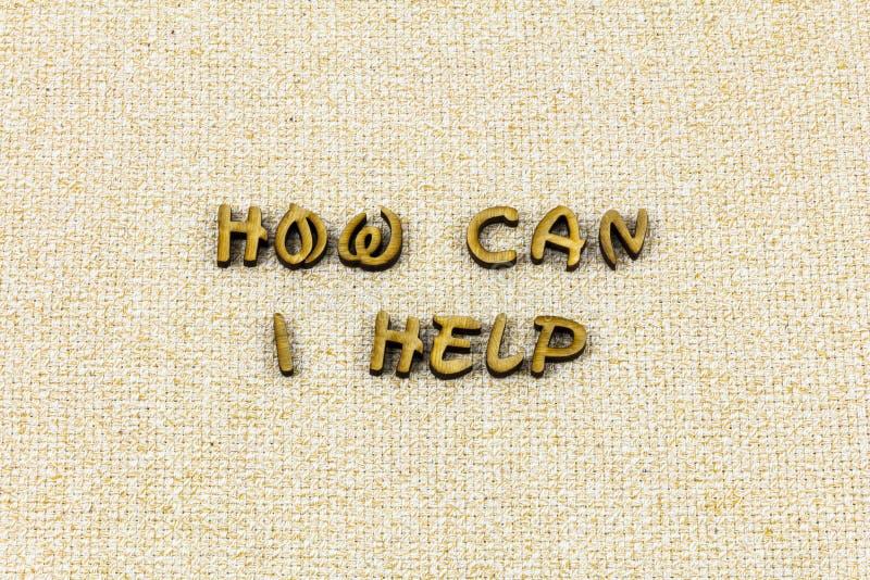 Cómo puede ayudar a hacer un mejor servicio palabra amistosa de la tipografía imagen de archivo libre de regalías