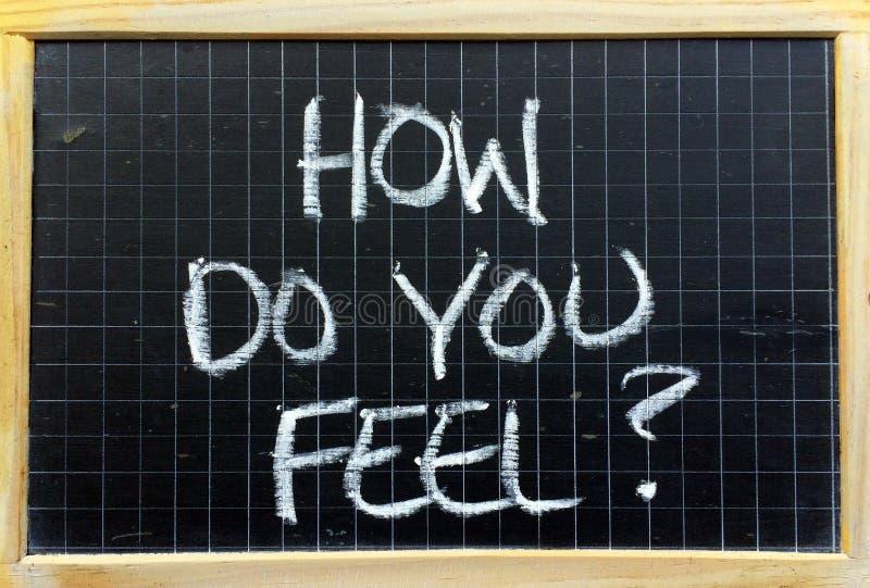 ¿Cómo usted siente? fotografía de archivo libre de regalías