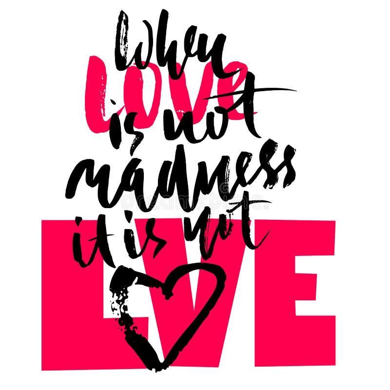 Cópia preta tirada mão da rotulação Quando o amor não é loucura não é amor St Dia de Valentim ilustração royalty free
