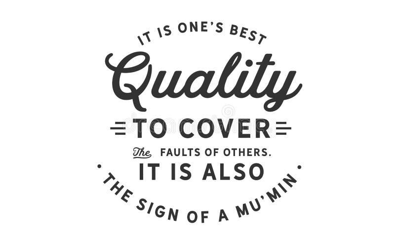 C'est la meilleure qualité d'one's pour couvrir les défauts d'autres illustration libre de droits