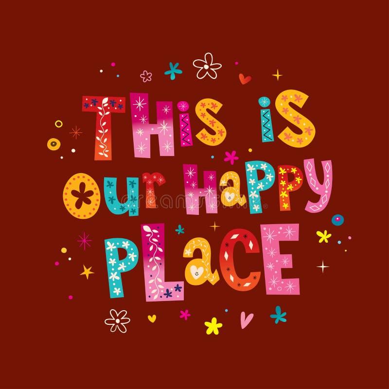 C'est notre endroit heureux illustration libre de droits