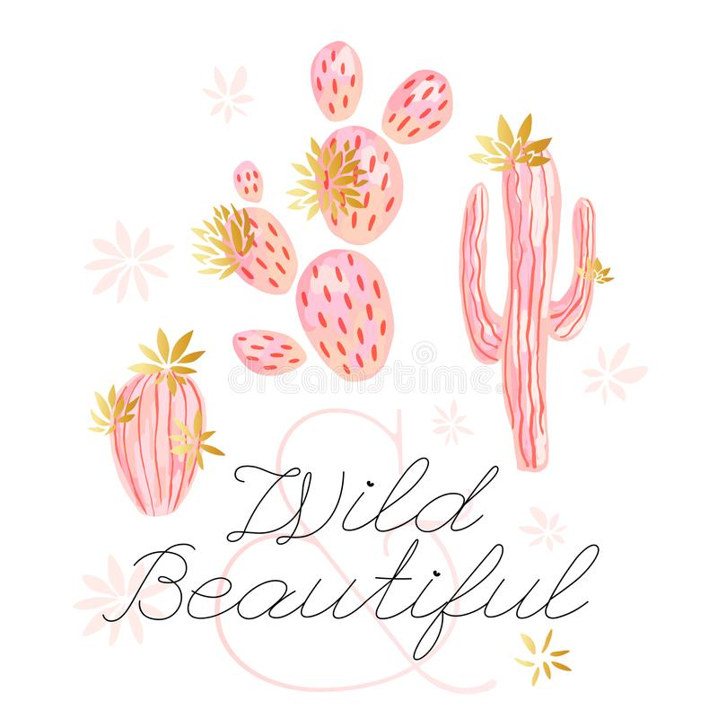 Cactus succulent wild golden flowers pastel color watercolor pink gold. Wild beautiful slogan on white background print. Cactus succulent wild golden flowers stock illustration