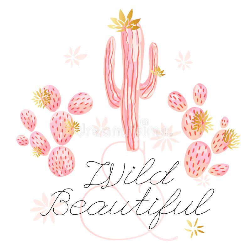 Cactus succulent wild golden flowers pastel color watercolor pink gold. Wild beautiful slogan on white background print. Poster tee shirt. Hand drawn vector royalty free illustration