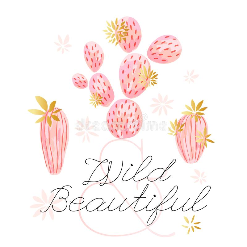 Cactus succulent wild golden flowers pastel color watercolor pink gold. Wild beautiful slogan on white background print. Poster tee shirt. Hand drawn vector stock illustration
