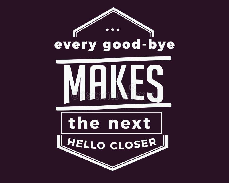 Cada adeus faz o olá! seguinte mais próximo ilustração do vetor
