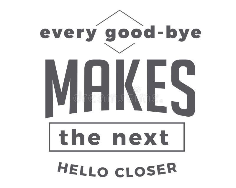 Cada adeus faz o olá! seguinte mais próximo ilustração stock