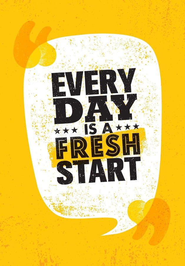 Cada dia é um novo começo Molde criativo inspirador do cartaz das citações da motivação Projeto da bandeira da tipografia do veto ilustração stock