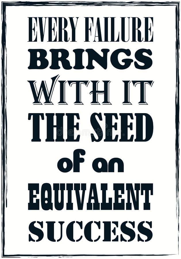 Cada falha traz com ela a semente de um sucesso equivalente Citações inspiradores Poster do vetor ilustração do vetor