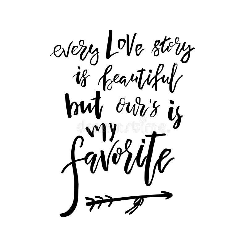 Cada Love Story es hermoso pero nuestro es mi favorito - Val feliz ilustración del vector