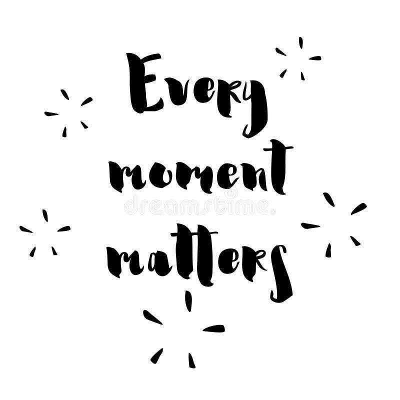 Cada momento importa - mano dibujada poniendo letras a la frase aislada en el fondo blanco stock de ilustración