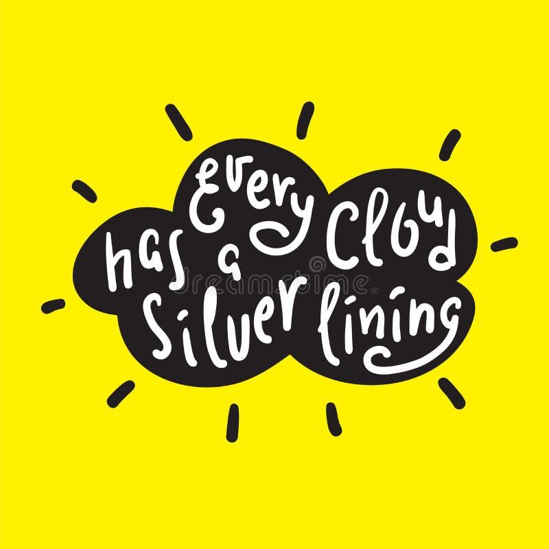 Cada nuvem tem uma fresta de esperança - engraçada inspire e citações inspiradores Rotulação bonita tirada mão Cópia para o po in ilustração do vetor