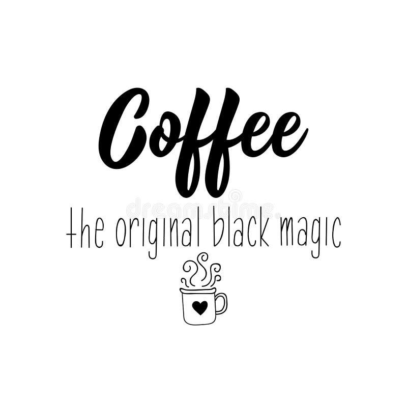 Café a magia negra original Sinal imprimível positivo lettering Ilustração do vetor da caligrafia ilustração do vetor
