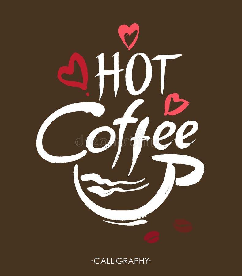 Caffè caldo, iscrizione della mano dell'inchiostro Calligrafia moderna illustrazione vettoriale