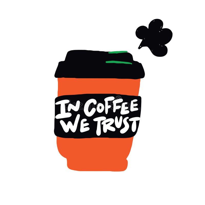 In caffè noi illustrazione di vettore di fiducia della tazza da caffè disegnata a mano divertente con l'iscrizione dell'iscrizion illustrazione vettoriale