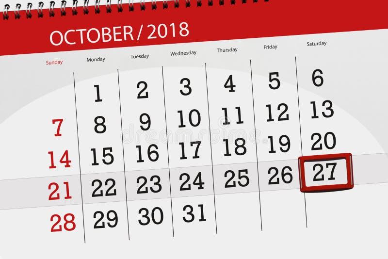 Calendar плановик на месяц, день крайнего срока недели 2018 27-ое октября, суббота иллюстрация вектора