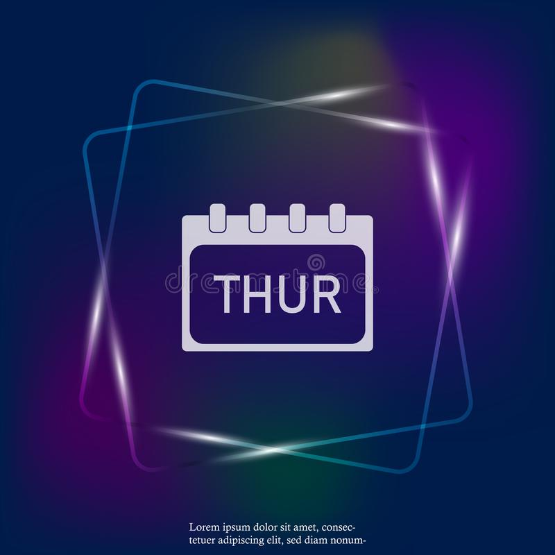 Calendar day of the week Thursday. Vector neon light illustration done. Layers grouped for easy editing illustration. For your des. Ign stock illustration