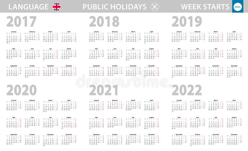 Calendar in English language for year 2017, 2018, 2019, 2020, 2021, 2022. Week starts from Monday royalty free illustration
