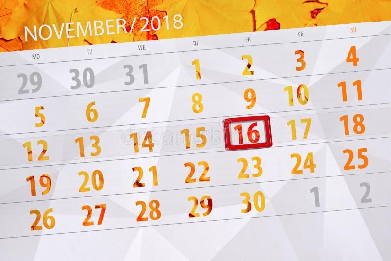 Calendar planner for the month, deadline day of the week 2018 november, 16, Friday. Calendar planner for the month, deadline day of week 2018 november, 16 stock photography
