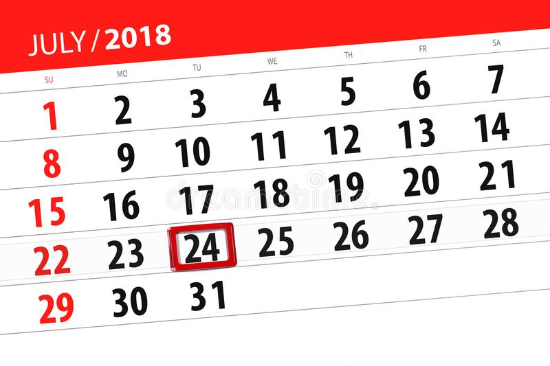 Calendar planner for the month, deadline day of the week, tuesday, 2018 july 24. Calendar planner for the month, deadline day of the week, tuesday 2018 july 24 stock images