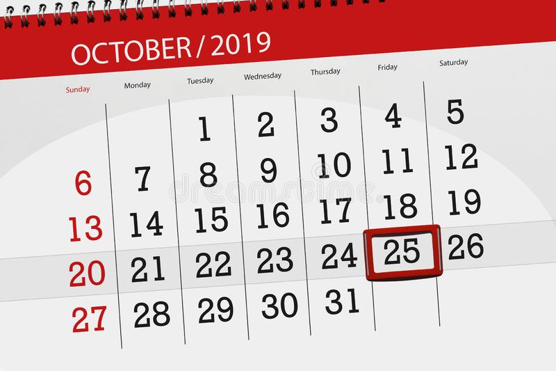 Calendar planner for the month october 2019, deadline day, 25, friday. Background, business, celebration, date, design, diary, document, event, graphic stock photography